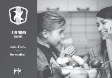 Frifri De Blender DAILY MIX – Instructies voor gebruik