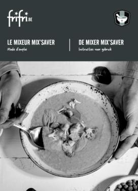 Frifri De Mixer MIX'SAVER – Instructies voor gebruik